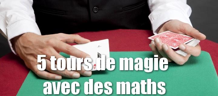 5 tours de magie avec des maths